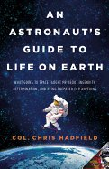 An Astronaut's Guide to Life on Earth: