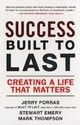 Success Built to Last: Creating a Life That