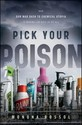 Pick Your Poison: How Our Mad Dash to Chemical