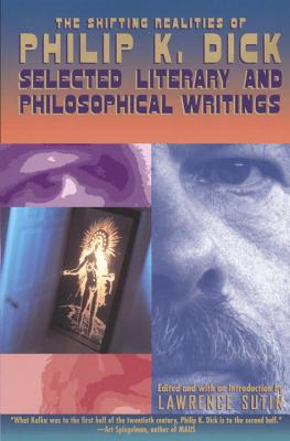 The Shifting Realities of Philip K. Dick: Selected