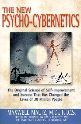 The New Psycho-Cybernetics: The Original Science