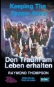 Keeping the Dream Alive - Den Traum Am Leben