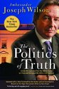 The Politics of Truth: Inside the Lies That Put