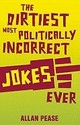 The Dirtiest, Most Politically Incorrect Jokes