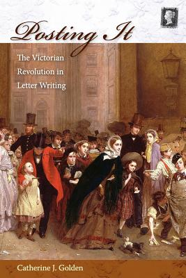 Posting It: The Victorian Revolution in Letter