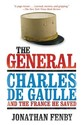 The General: Charles de Gaulle and the France He