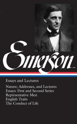 Emerson Essays and Lectures: Nature; Addresses,