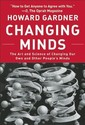 Changing Minds: The Art and Science of Changing