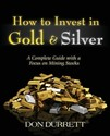 How to Invest in Gold and Silver: A Complete Guide