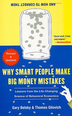 Why Smart People Make Big Money Mistakes... and