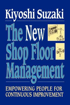 New Shop Floor Management: Empowering People for