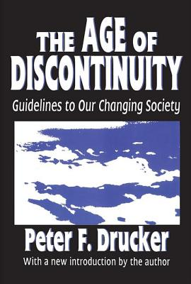 The Age of Discontinuity: Guidelines to Our