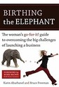 Birthing the Elephant: The Woman's Go-For-It!