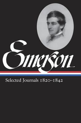 Ralph Waldo Emerson Selected Journals, 1820-1842