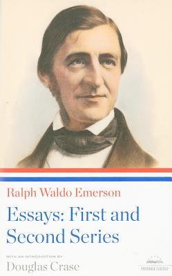 Ralph Waldo Emerson: Essays: First and Second