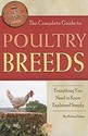 The Complete Guide to Poultry Breeds: Everything