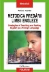 Metodica predarii limbii engleze. Strategies of Teaching and Testing English as a Foreign Language Editia a IV-a revazuta