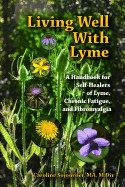 Living Well With Lyme: A Handbook For Self-healers
