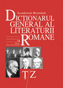 Dictionarul General al Literaturii Romane. Vol.