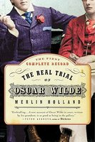 The Real Trial of Oscar Wilde: The First