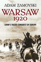Warsaw 1920: Lenin's Failed Conquest of