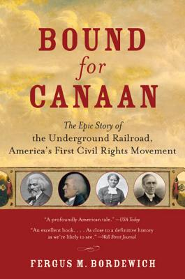 Bound for Canaan: The Epic Story of the
