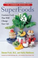 Superfoods RX: Fourteen Foods That Will