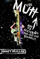 The Mutt: How to Skateboard and Not Kill