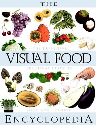 The Visual Food Encyclopedia: The Definitive