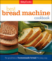 Betty Crocker's Best Bread Machine Cookbook: The