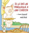 If You Give a Pig a Pancake (Spanish Edition): Si
