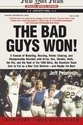 The Bad Guys Won: A Season of Brawling, Boozing,