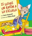 If You Take a Mouse to School (Spanish Edition):