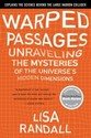 Warped Passages: Unraveling the Mysteries of the