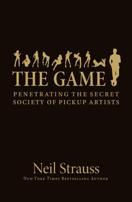 The Game: Penetrating the Secret Society of Pickup