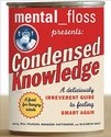 Mental Floss Presents Condensed Knowledge: A