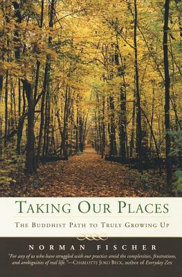 Taking Our Places: The Buddhist Path to Truly