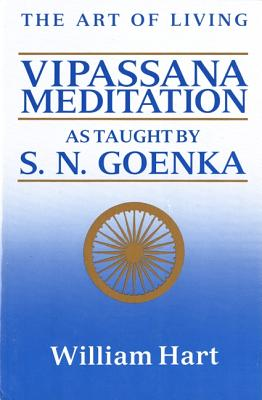 The Art of Living: Vipassana Meditation: As Taught