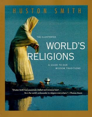 The Illustrated World's Religions: Guide to Our