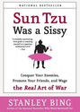 Sun Tzu Was a Sissy: Conquer Your Enemies, Promote