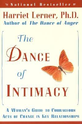 The Dance of Intimacy: A Woman's Guide to