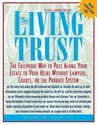 The Living Trust: The Failproof Way to Pass Along