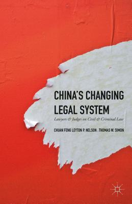China's Changing Legal System: Lawyers & Judges on Civil & Criminal Law