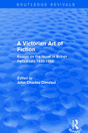 A Victorian Art of Fiction: Essays on the Novel in British Periodicals 1830-1850