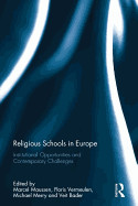 Religious Schools in Europe: Institutional Opportunities and Contemporary Challenges