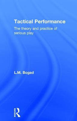 Tactical Performance: On the Theory and Practice of Serious Play