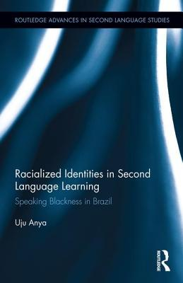 Racialized Identities in Second Language Learning: Speaking Blackness in Brazil