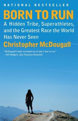 Born to Run: A Hidden Tribe, Superathletes, and