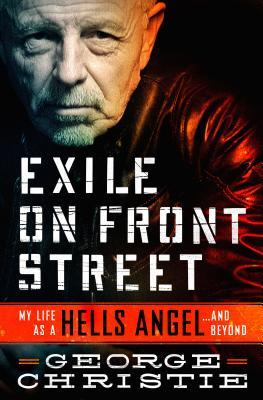 Exile on Front Street: My Life as a Hells Angel... and Beyond