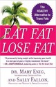 Eat Fat, Lose Fat: The Healthy Alternative to